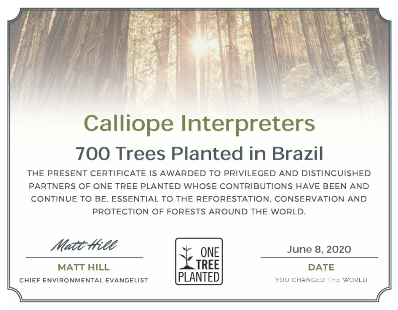 Certificate from One Tree Planted Certificate from One Tree Planted to show that Calliope has planted 700 trees to show that Calliope has planted 700 trees